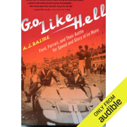 Go Like Hell: Ford, Ferrari, and Their Battle for Speed and Glory at Le Mans (Unabridged)