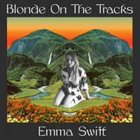 Emma Swift - Blonde On The Tracks artwork