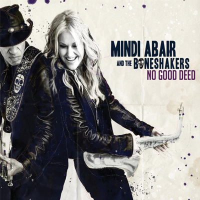 No Good Deed Goes Unpunished - Mindi Abair and the Boneshakers song