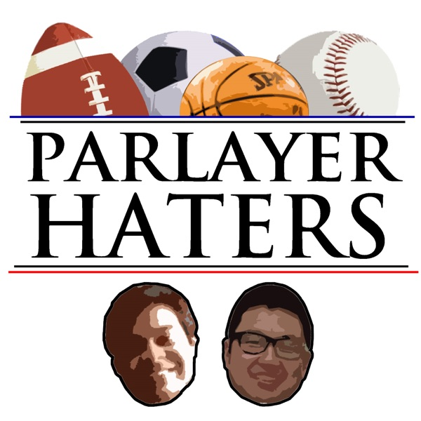 Parlayer Haters Podcast
