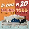 Dairo Todd & La Existencia - La Chica de 20 artwork