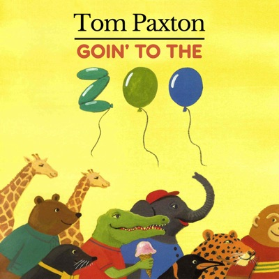Goin' to the Zoo - Tom Paxton