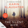 Karin Slaughter - The Silent Wife