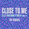 Close to Me: The Remixes (feat. Diplo & Swae Lee) - EP