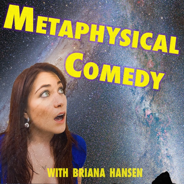 Metaphysical Comedy Show