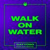 GATTÜSO - Walk on Water (feat. Kat Nestel) bild