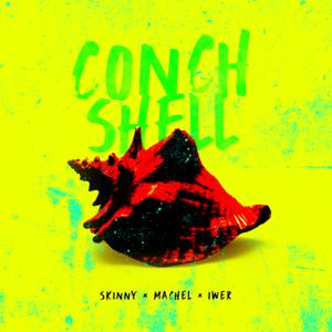 Skinny Fabulous, Machel Montano & Iwer George - Conch Shell