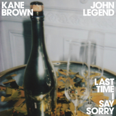 Last Time I Say Sorry - Kane Brown & John Legend