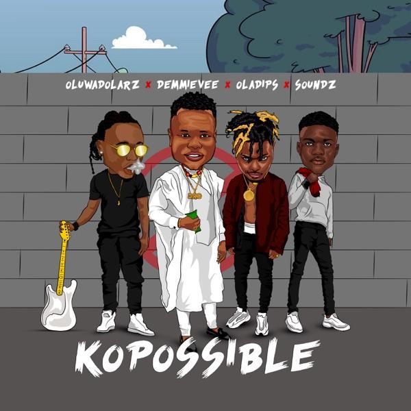 Kopossible (with Demmie Vee, Oladips & Soundz) - Single