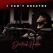 Deitrick Haddon - I Can't Breathe
