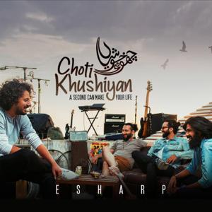 E Sharp - Choti Khushiyan