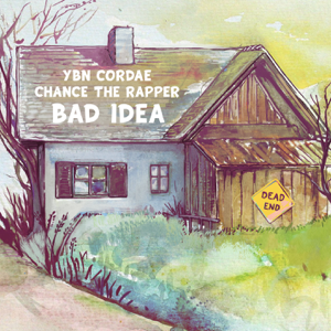 YBN Cordae - Bad Idea feat. Chance the Rapper