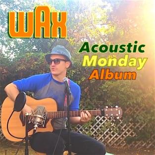Wax - Acoustic Monday Album m4a Album Download Zip