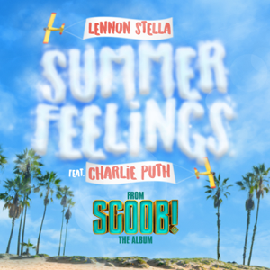 Lennon Stella - Summer Feelings feat. Charlie Puth
