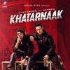 Khatarnaak feat Bohemia - Gippy Grewal mp3