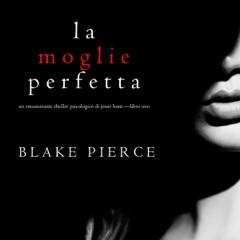 La moglie perfetta: Un emozionante thriller psicologico di Jessie Hunt 1