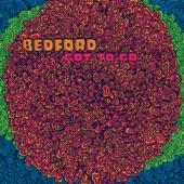 Bedford - Got to Go