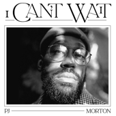 I Can't Wait PJ Morton - PJ Morton