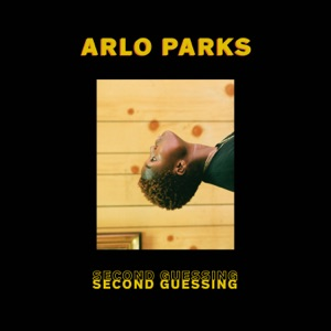 Arlo Parks - Second Guessing