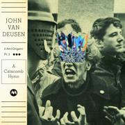 (I Am) Origami Pt. 3 - A Catacomb Hymn - John Van Deusen - John Van Deusen