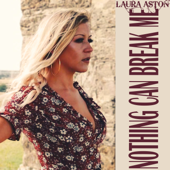 Nothing Can Break Me - Laura Aston