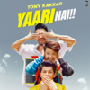 Tony Kakkar - Yaari Hai - Single