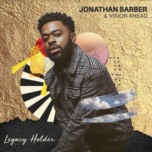 Jonathan Barber & Vision Ahead - Legacy Holder