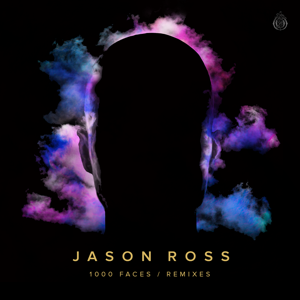 Jason Ross - 1000 Faces (Remixes)