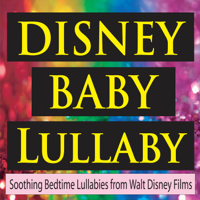 The Hakumoshee Sound - Disney Baby Lullaby (Soothing Bedtime Lullabies from Walt Disney Films) artwork