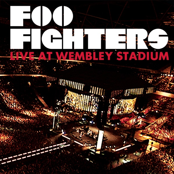 Foo Fighters - Foo Fighters: Live At Wembley Stadium