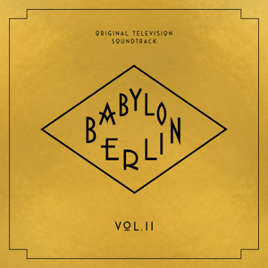 Verschiedene Interpreten - Babylon Berlin (Original Television Soundtrack, Vol. II)