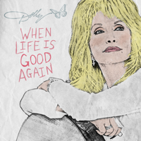 Album When Life Is Good Again - Dolly Parton