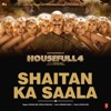 Shaitan Ka Saala From Housefull 4 Single