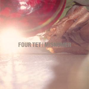 Four Tet - Misnomer - EP