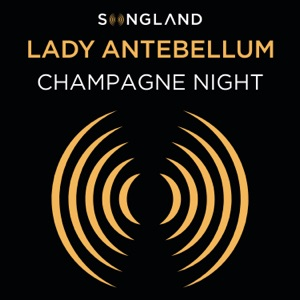 Lady Antebellum - Champagne Night