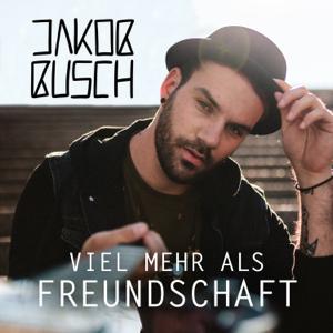 Jakob Busch - Viel mehr als Freundschaft