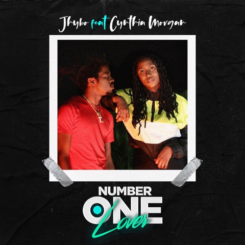 Jhybo – Number One Lover ft. Cynthia Morgan