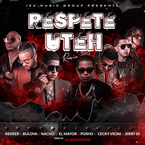 Respete Uteh (feat. El Mayor Clásico, Pusho, Ceky Viciny & Jerry Di) [Remix] - Single