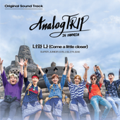 Come a little closer (Sung by LEETEUK, SHINDONG, EUNHYUK & DONGHAE) [Analog Trip (YouTube Originals Soundtrack)] - SUPER JUNIOR