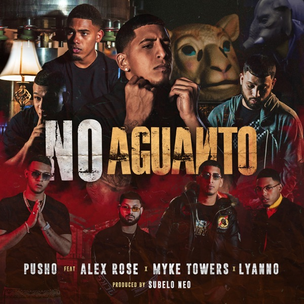 No Aguanto (feat. Lyanno, Myke Towers & Alex Rose) - Single