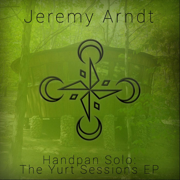 Handpan Solo: The Yurt Sessions - Jeremy Arndt - Jeremy Arndt