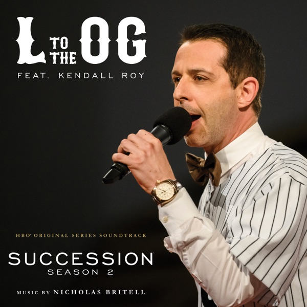 L to the OG (From Succession: Season 2) - Single