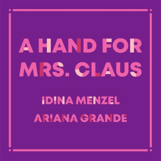 Idina Menzel & Ariana Grande – A Hand for Mrs. Claus – Single [iTunes Plus AAC M4A]