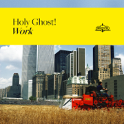 Work - Holy Ghost! - Holy Ghost!