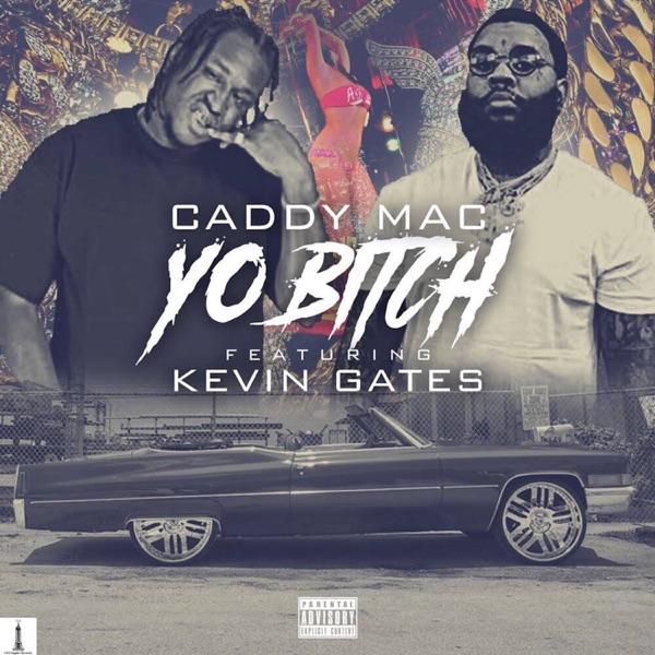 Yo Bitch (feat. Kevin Gates) - Single