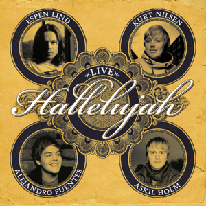 Kurt Nilsen, Espen Lind, Alejandro Fuentes & Askil Holm - Hallelujah (Live)