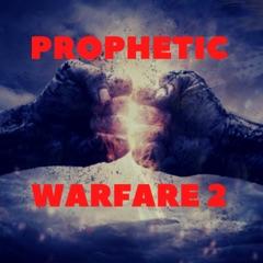 Prophetic Warfare 2
