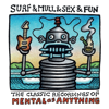 Surf & Mull & Sex & Fun: The Classic Recordings of Mental As Anything - Mental As Anything