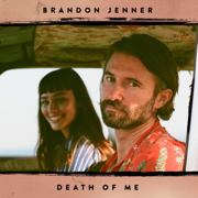 Death of Me - brandon jenner - brandon jenner