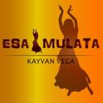 Kayvan Vega - Esa Mulata